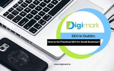 SEO in Dublin: How to Do Practical SEO for Small Business?